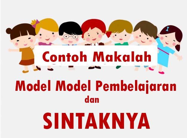 Makalah Model Model Pembelajaran Beserta Sintaknya Karyatulisku