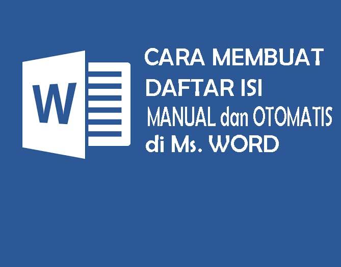 Cara Membuat Daftar Isi Manual Dan Otomatis Pada Ms Word Lengkap Dengan Contoh Daftar Isi Karyatulisku
