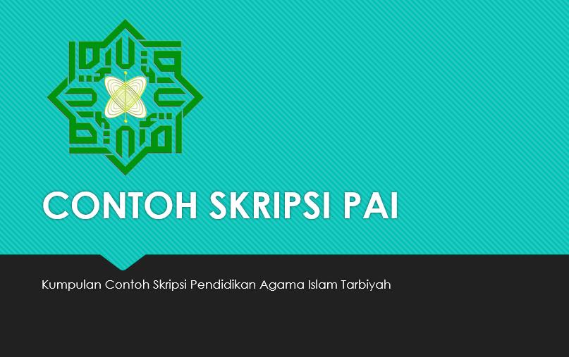 120 Contoh Skripsi Pendidikan Agama Islam Pai Jurusan Tarbiyah Kualitatif Dan Kuantitatif Terbaru 100 Link Work Karyatulisku